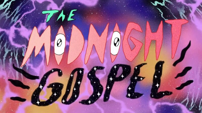 The Midnight Gospel: podcast lisergici dall'abisso